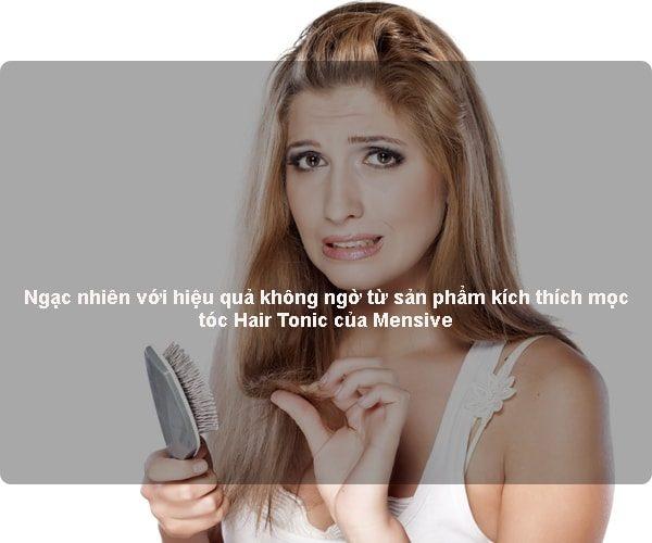 Ngạc nhiên với hiệu quả không ngờ từ sản phẩm kích thích mọc tóc Hair Tonic của Mensive